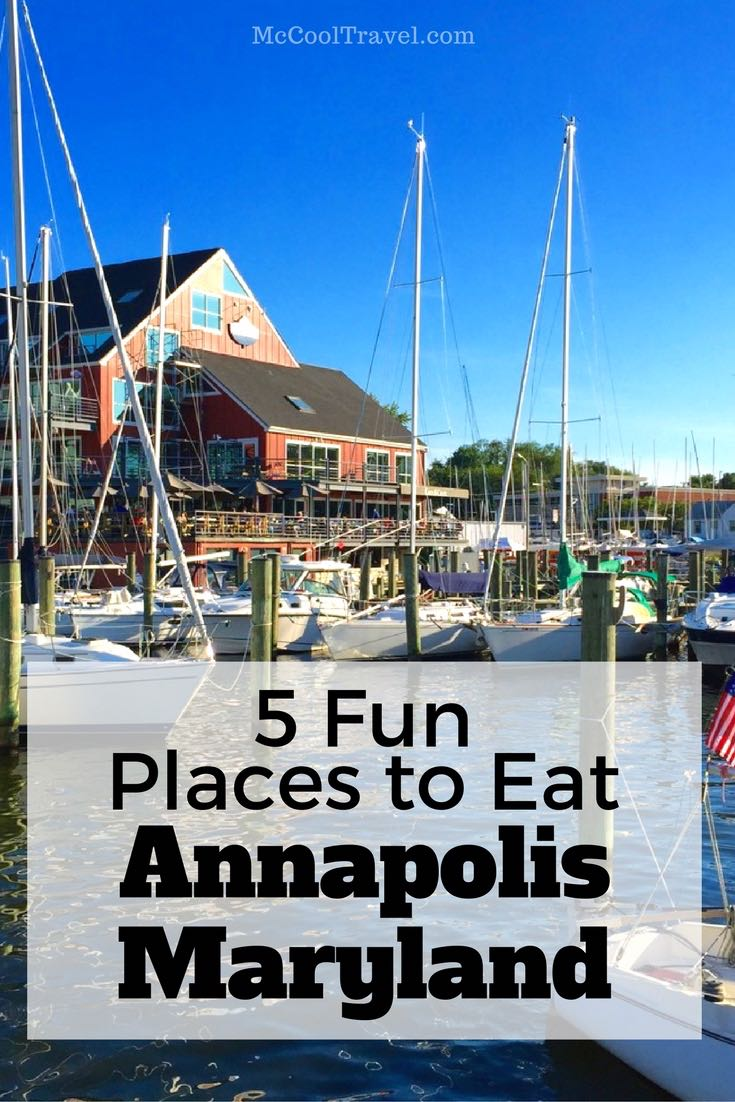 This article covers 5 fun places to eat in Annapolis Maryland but, of course, there are dozens of others to choose from.