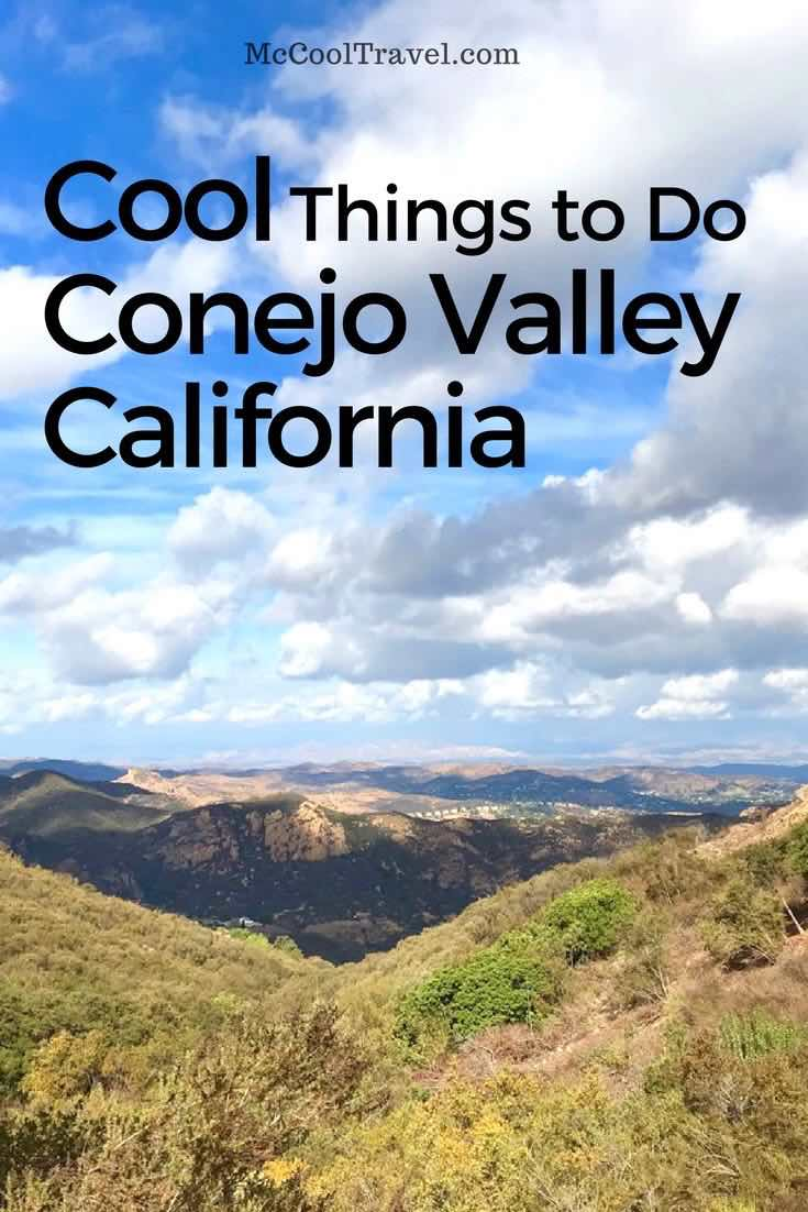 Things to do in Conejo Valley California include great hiking and more. Conejo Valley includes Thousand Oaks & Agoura Hills, is close to beaches & Hollywood